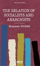 The Relation of Socialists and Anarchists