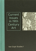 Van Gogh Studies 1: Curret Issues in 19th Century Art